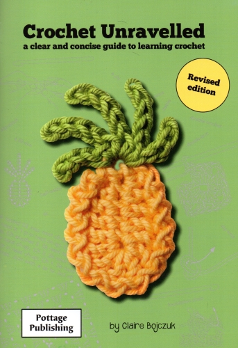 Crochet Unravelled - by Claire Bojczuk