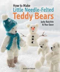 How to make Little Needle Felted Teddy Bears - Judy Balchin and Roz Dace