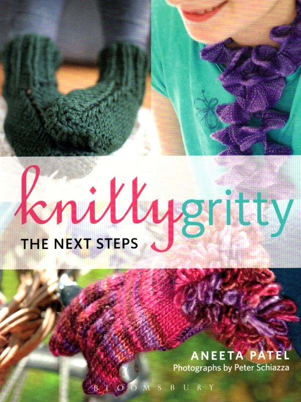 Knitty Gritty the Next Steps - Aneeta Patel
