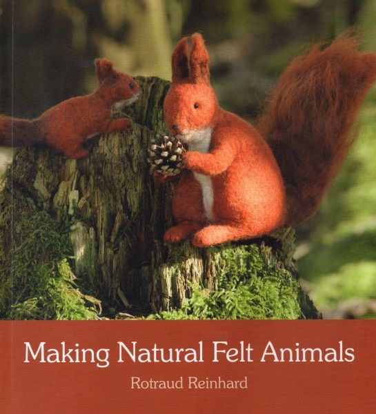 Making Natural Felt Animals - Rotraud Reinhard